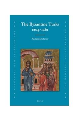 Abbildung von Shukurov | The Byzantine Turks, 1204-1461 | 2016 | 105