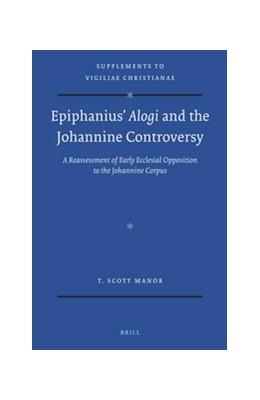 Abbildung von Manor | Epiphanius' <i>Alogi</i> and the Johannine Controversy | 2016
