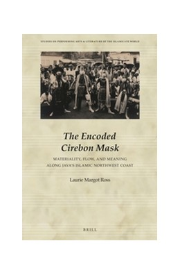 Abbildung von Ross | The Encoded Cirebon Mask | Approx. 350 pp., 86 illus., 5 line drawings, 1 map | 2016 | Materiality, Flow, and Meaning... | 02