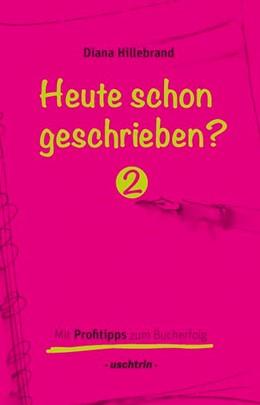 Abbildung von Hillebrand | Heute schon geschrieben?, Band 2 | 1. Auflage | 2015 | beck-shop.de