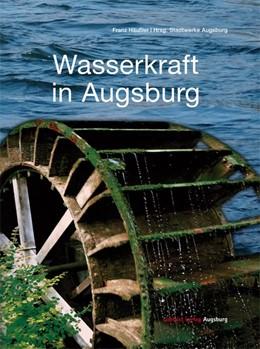 Abbildung von Häußler | Wasserkraft in Augsburg | 1. Auflage | 2015 | beck-shop.de