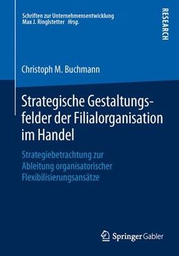 Abbildung von M. Buchmann   Strategische Gestaltungsfelder der Filialorganisation im Handel   1. Auflage   2015   beck-shop.de