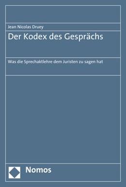 Abbildung von Druey | Der Kodex des Gesprächs | 1. Auflage | 2015 | beck-shop.de