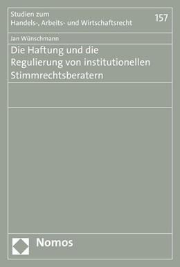 Abbildung von Wünschmann | Die Haftung und die Regulierung von institutionellen Stimmrechtsberatern | 2015 | 157