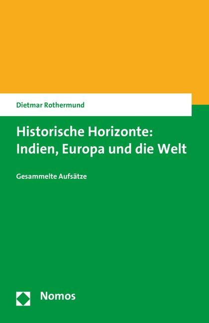 Historische Horizonte: Indien, Europa und die Welt | Rothermund, 2016 | Buch (Cover)