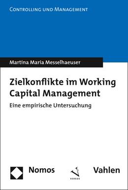 Abbildung von Messelhaeuser   Zielkonflikte im Working Capital Management   1. Auflage   2016   11   beck-shop.de