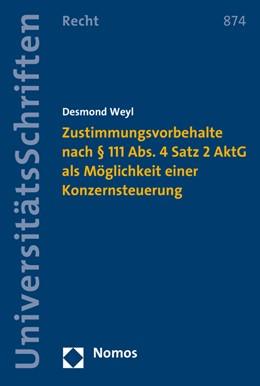 Abbildung von Weyl | Zustimmungsvorbehalte nach § 111 Abs. 4 Satz 2 AktG als Möglichkeit einer Konzernsteuerung | 2015 | 874