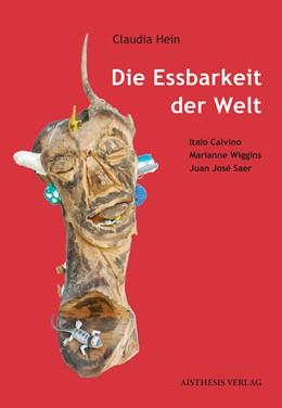 Abbildung von Hein   Die Essbarkeit der Welt   1. Auflage   2015   beck-shop.de