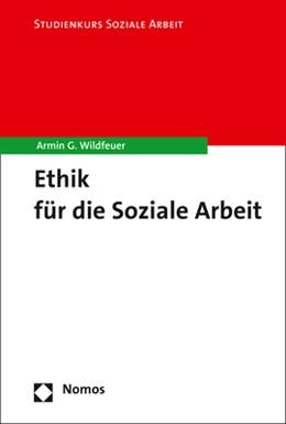 Abbildung von Wildfeuer | Ethik für die Soziale Arbeit | 1. Auflage | 2021 | 4 | beck-shop.de
