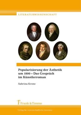 Abbildung von Krone   Popularisierung der Ästhetik um 1800 - Das Gespräch im Künstlerroman   1. Auflage   2015   beck-shop.de