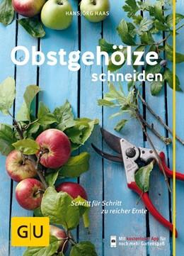 Abbildung von Haas   Obstgehölze schneiden   1. Auflage   2016   beck-shop.de