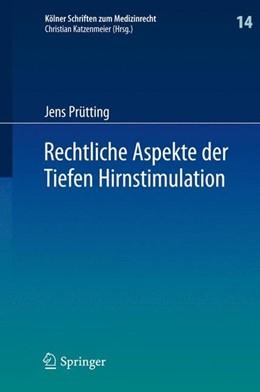 Abbildung von Prütting   Rechtliche Aspekte der Tiefen Hirnstimulation   1. Auflage   2013   beck-shop.de