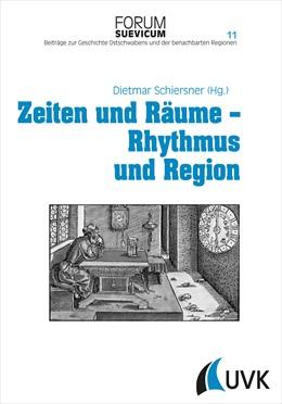 Abbildung von Schiersner | Zeiten und Räume - Rhythmus und Region | 1. Auflage | 2015