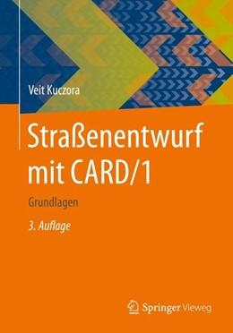 Abbildung von Kuczora | Straßenentwurf mit CARD/1 | 3. Auflage | 2015 | beck-shop.de