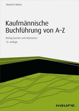 Abbildung von Weber | Kaufmännische Buchführung von A-Z - inkl. Arbeitshilfen online | 10. Auflage | 2015 | beck-shop.de