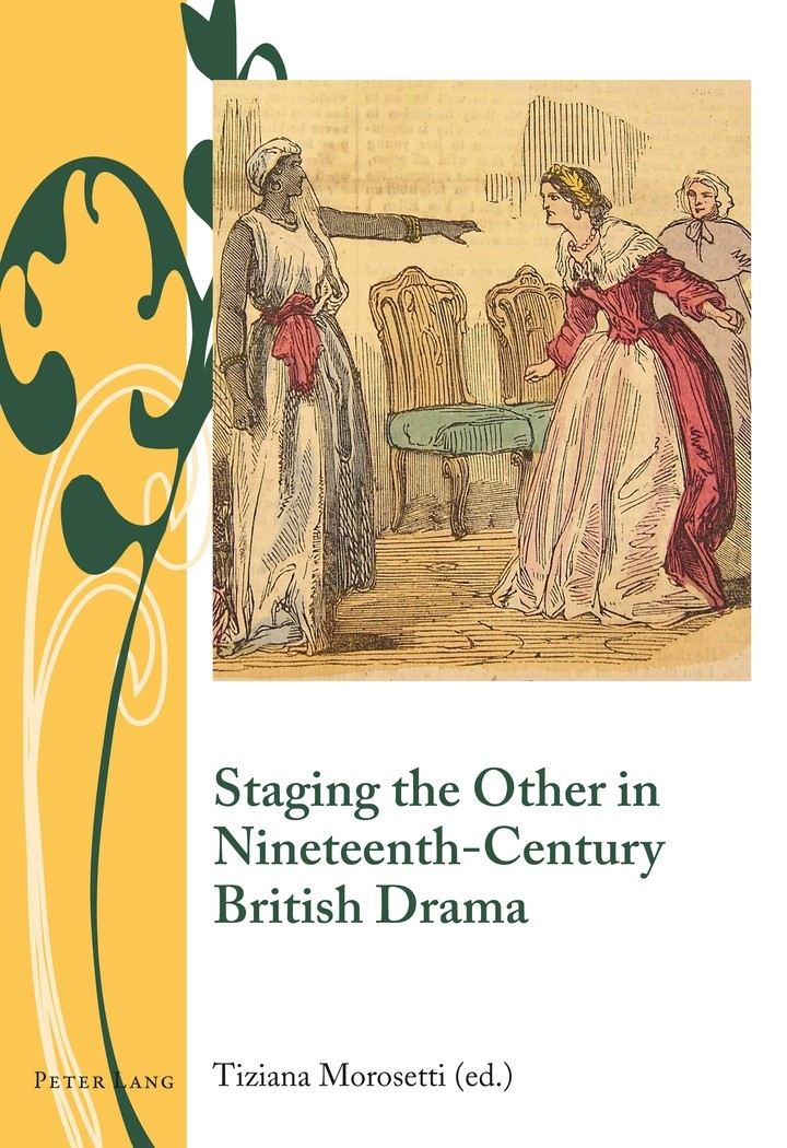 Staging the Other in Nineteenth-Century British Drama   Morosetti, 2015   Buch (Cover)