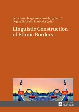 Abbildung von Rosenberg / Jungbluth | Linguistic Construction of Ethnic Borders | 1. Auflage | 2015 | beck-shop.de