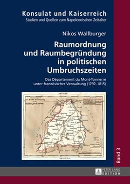 Abbildung von Wallburger | Raumordnung und Raumbegründung in politischen Umbruchszeiten | 1. Auflage | 2015 | 3 | beck-shop.de