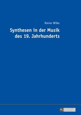 Abbildung von Wilke   Synthesen in der Musik des 19. Jahrhunderts   2015