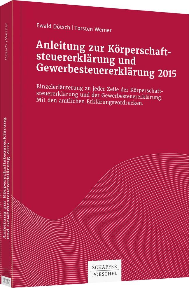 Abbildung von Dötsch / Werner | Anleitung zur Körperschaftsteuererklärung und Gewerbesteuererklärung 2015 | 2016