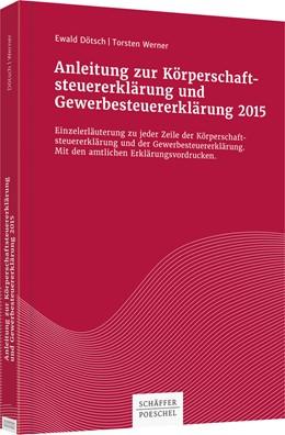 Abbildung von Dötsch / Werner   Anleitung zur Körperschaftsteuererklärung und Gewerbesteuererklärung 2015   2016   Einzelerläuterung zu jeder Zei...