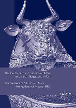 Abbildung von Daim / Gschwantler | Der Goldschatz von Sânnicolau Mare (ungarisch:Nagyszentmiklós)The Treasure of Sânnicolau Mare (Hungarian:Nagyszentmiklós) | 1. Auflage | 2015 | 25 | beck-shop.de