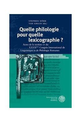 Abbildung von Dörr / Greub   Quelle philologie pour quelle lexicographie ?   2016   Actes de la section 17 du XXVI...   197