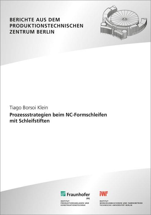 Prozessstrategien beim NC-Formschleifen mit Schleifstiften. | Borsoi Klein / Uhlmann /, 2015 | Buch (Cover)
