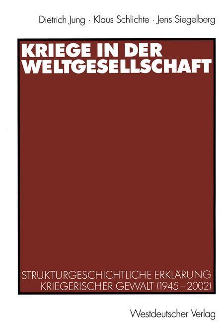 Kriege in der Weltgesellschaft   Jung / Schlichte / Siegelberg, 2003   Buch (Cover)