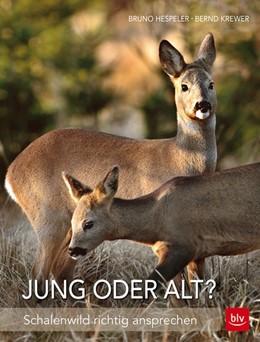 Abbildung von Hespeler / Krewer | Jung oder alt? | Neuauflage, Nachdruck | 2015 | Schalenwild richtig ansprechen
