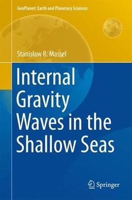 Abbildung von R. Massel | Internal Gravity Waves in the Shallow Seas | 1. Auflage | 2015 | beck-shop.de