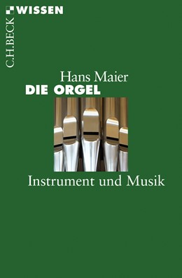 Abbildung von Maier | Die Orgel | 2015 | Instrument und Musik | 2794