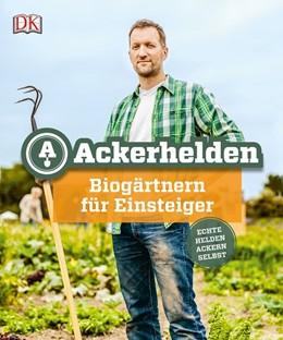 Abbildung von Ackerhelden: Biogärtnern für Einsteiger | 2016