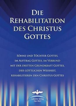 Abbildung von Kübli / Potzel | Die Rehabilitation des Christus Gottes | 1. Auflage | 2015 | beck-shop.de