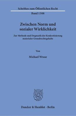 Abbildung von Wrase   Zwischen Norm und sozialer Wirklichkeit   2015   Zur Methode und Dogmatik der K...   1308