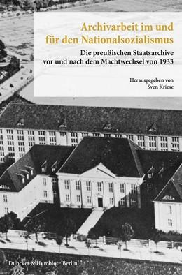 Abbildung von Kriese   Archivarbeit im und für den Nationalsozialismus   1. Auflage   2015   12   beck-shop.de