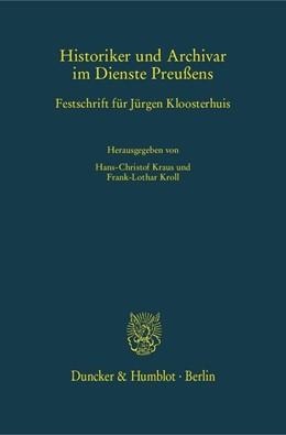 Abbildung von Kraus / Kroll | Historiker und Archivar im Dienste Preußens | 2015 | Festschrift für Jürgen Klooste...