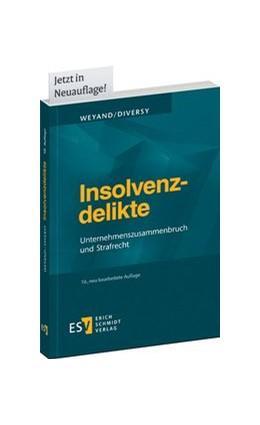 Abbildung von Weyand / Diversy | Insolvenzdelikte | 10., neu bearbeitete Auflage | 2016 | Unternehmenszusammenbruch und ...