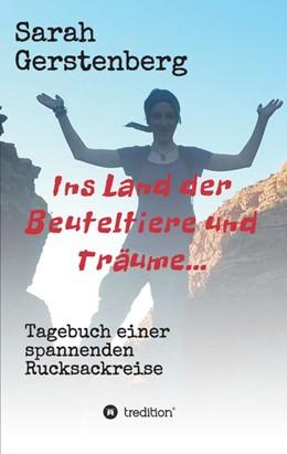 Abbildung von Gerstenberg | Ins Land der Beuteltiere & Träume... | 2015 | Tagebuch einer spannenden Ruck...