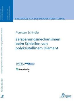 Abbildung von Schindler | Zerspanungsmechanismen beim Schleifen von polykristallinem Diamant | 2015