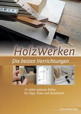 Abbildung von HolzWerken Die besten Vorrichtungen   2015   Selbstgebaute Helfer für Säge,...