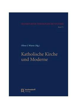 Abbildung von Wiertz | Katholische Kirche und Moderne | 2015 | 73