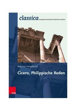 Abbildung von Hengelbrock | Cicero, Philippische Reden | 1. Auflage | 2015 | beck-shop.de