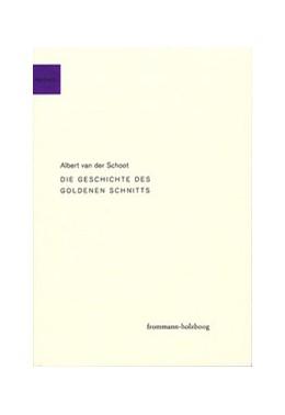 Abbildung von Schoot   Die Geschichte des goldenen Schnitts   aktualisierte Auflage   2016   Aufstieg und Fall der göttlich...   fhAe 3