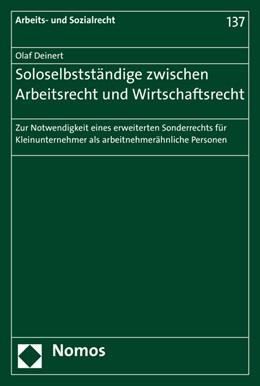 Abbildung von Deinert | Soloselbstständige zwischen Arbeitsrecht und Wirtschaftsrecht | 1. Auflage | 2015 | 137 | beck-shop.de