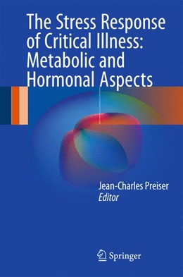 Abbildung von Preiser | The Stress Response of Critical Illness: Metabolic and Hormonal Aspects | 1st ed. 2016 | 2016