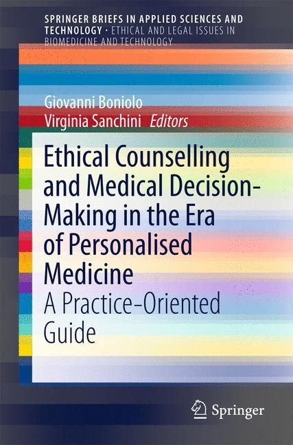 Abbildung von Boniolo / Sanchini   Ethical Counselling and Medical Decision-Making in the Era of Personalised Medicine   1st ed. 2016   2016