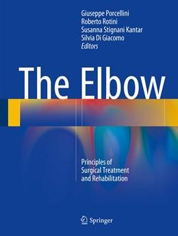 Abbildung von Porcellini / Rotini / Stignani Kantar / Di Giacomo | The Elbow | 1st ed. 2018 | 2018 | Principles of Surgical Treatme...