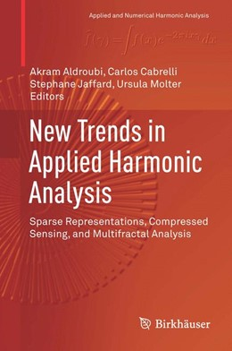 Abbildung von Aldroubi / Cabrelli | New Trends in Applied Harmonic Analysis | 1. Auflage | 2016 | beck-shop.de