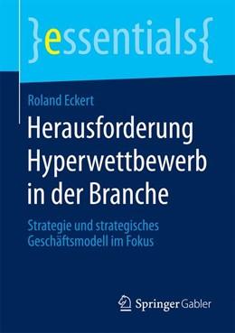 Abbildung von Eckert | Herausforderung Hyperwettbewerb in der Branche | 1. Auflage | 2015 | beck-shop.de